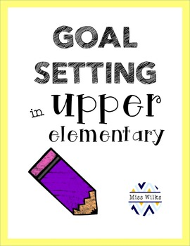 SMART Goal Setting in Upper Elementary