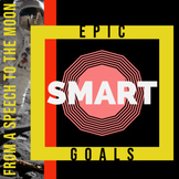 Epic SMART Goals -- From a Speech to the Moon. Critical Th