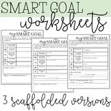 SMART goal worksheets - 3 scaffolded versions