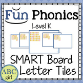 Kindergarten Fundationally FUN PHONICS Level K SMARTBoard Letter Tiles