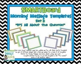 """SMARTBoard Morning Message Templates Set 5: """"It's All About the Chevron!"""""""
