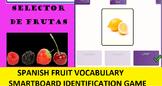 SMARTboard Spanish Fruit Selector; Vocabulary, Language