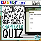 SMARTePlans Animal Farm Chapter 10 Quiz: Self-Grading Google Form