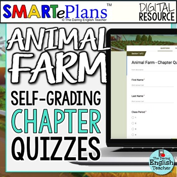 SMARTePlans Animal Farm Chapter Quizzes: Self-Grading Google Forms