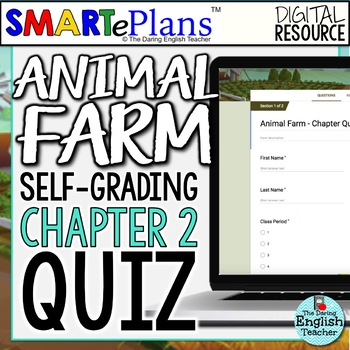 SMARTePlans Animal Farm Chapter 2 Quiz: Self-Grading Google Form
