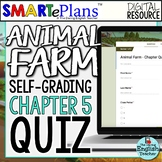 SMARTePlans Animal Farm Chapter 5 Quiz: Self-Grading Google Form