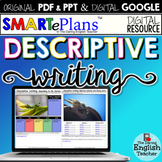 SMARTePlans Descriptive Writing Activities Unit (Google & Traditional Bundle)