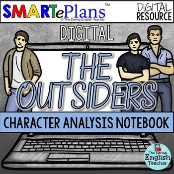 SMARTePlans Digital The Outsiders Character Analysis Interactive Notebook