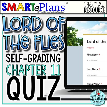 SMARTePlans Lord of the Flies Chapter 11 Quiz: Self-Grading Google Form