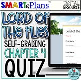 SMARTePlans Lord of the Flies Chapter 4 Quiz: Self-Grading Google Form