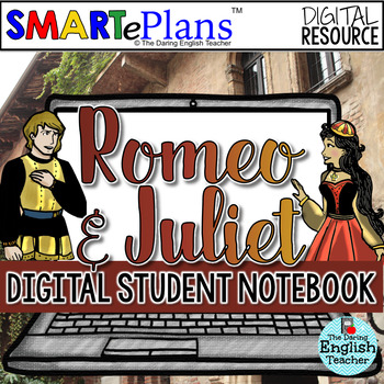 SMARTePlans Romeo and Juliet Digital Unit and Interactive Notebook