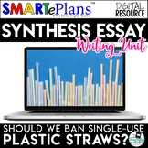 Synthesis Writing Unit: Should We Ban Plastic Straws? Digi