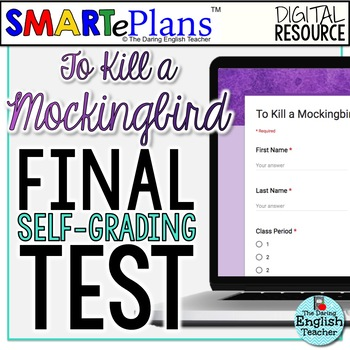 SMARTePlans To Kill a Mockingbird Final Test: Self-Grading Google Form