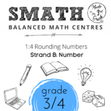 SMATH Unit 1:4 Rounding Numbers (Split Grade Resourse 3/4)