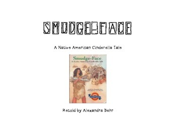 SMUDGE-FACE (A Native American Cinderella Tale)