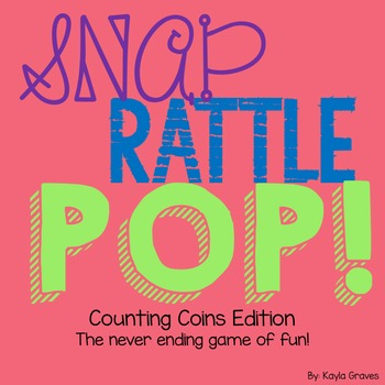 SNAP! RATTLE! POP! Counting Coins Edition
