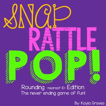 SNAP! RATTLE! POP! Rounding to the Nearest 10