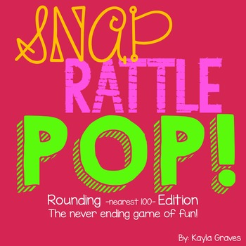 SNAP! RATTLE! POP! Rounding to the Nearest 100