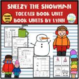SNEEZY THE SNOWMAN TODDLER BOOK UNIT