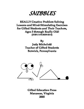 SNIBBLES: REALLY Creative Problem Solving Lessons & Mind-Stimulating Exercises..