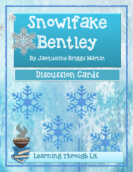 SNOWFLAKE BENTLEY BY Jacqueline Briggs Martin - Discussion Cards
