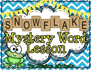"""""""SNOWFLAKE"""" Mystery Word Lesson {Making Words}"""