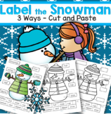 Winter Label the Snowman 3 Ways Cut and Paste Sight Words Literacy