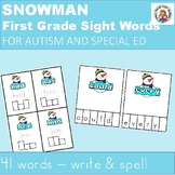 SNOWMAN FIRST GRADE SIGHT WORDS WRITING & SPELLING FOR AUTISM AND SPECIAL ED