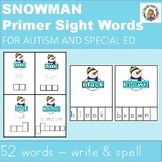 SNOWMAN PRIMER SIGHT WORDS WRITING & SPELLING FOR AUTISM AND SPECIAL ED