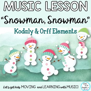 """Orff and Kodaly Song: """"Snowman, Snowman"""" Lesson, Worksheet"""