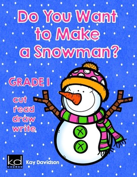 SNOWMAN WRITING and DRAWING:  Do You Want to Make a Snowman?
