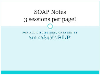 SOAP Note: 3 SESSIONS PER PAGE! SLP/PT/OT/Special Education Appropriate!