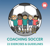 SOCCER COACHING SYSTEM: 22 Exercises + Guidelines + Traini