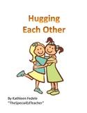 SOCIAL SKILLS BOOKS: Hugging Each Other
