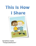 SOCIAL SKILLS BOOKS: This Is How I Share