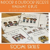 SOCIAL SKILLS FOR AUTISM BUS HALLWAY INDOOR & OUTDOOR RECESS
