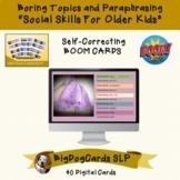 Boring topics and paraphrasing BOOM CARDS Social Skills