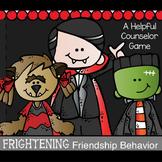 SOCIAL SKILLS: Frightening Friendship Behavior Game