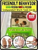 "SOCIAL SKILLS - GOOD FRIEND and NOT A FRIEND Task Cards ""Task Box Filler"" Autism"