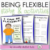I Can Be Flexible!  SOCIAL STORY SKILL BUILDER  {For K-2nd Grade}