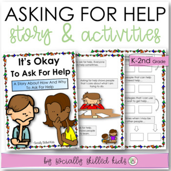 SOCIAL STORY: Asking For Help {For k-2nd Grade or Ability Level}