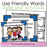 SOCIAL STORY SKILL BUILDER   I Can Use Friendly Words {k-2nd Grade or Ability}