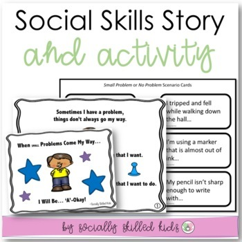 SOCIAL STORY SKILL BUILDER   When Small Problems Come My Way...