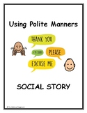 SOCIAL STORY - Using Polite Manners