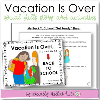 How Teachers Can Find Time For Social >> Vacation Is Over It S Time To Go Back To School Social Story