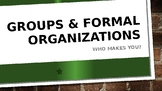 SOCIOLOGY - Groups & Formal Organizations PPT