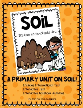 SOIL Science Unit.. Informational Text, Interactive Text, Interactive Notebook