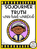 SOJOURNER TRUTH WAS HAD WANTED