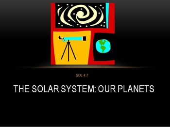 SOL 4.7: Our Solar System Powerpoint