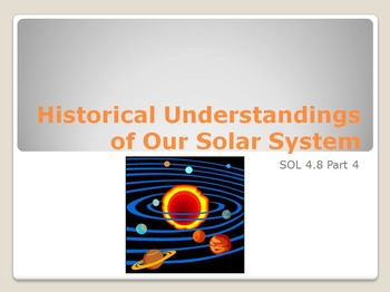 SOL 4.8: The Historical Understanding of Our Solar System Powerpoint